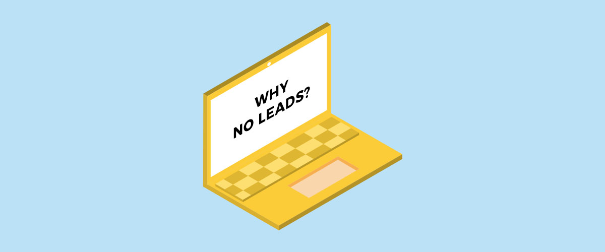 Reasons Why Your Website Is Not Getting Leads
